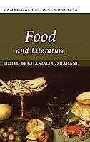 Food and Literature (Cambridge Critical Concepts)