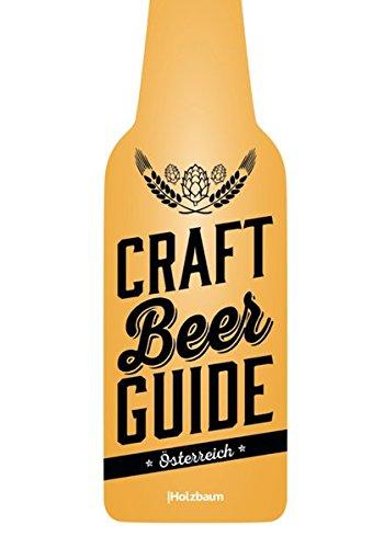 Craft Beer Guide Österreich: 167 handwerklich gebraute Biere im Test