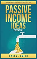 Passive Income Ideas: 2 Books in 1: Make Money Online with Social Media Marketing, Retail Arbitrage, Dropshipping, E-Commerce, Blogging, Affiliate Marketing and More