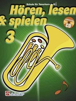 Hören, Lesen & Spielen - Schule für Tenorhorn/Euphonium Band 3 (mit Audio-CD) Lehrgang ISBN 9789043114288