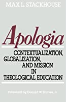 Apologia: Contextualization, Globalization, and Mission in Theological Education