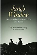 [ JANE'S WINDOW: STORIES BEYOND THE TEXAS ROADSIDE MARKERS (CLAYTON WHEAT WILLIAMS TEXAS LIFE #14) ] By Sibley, Jane Dunn ( Author) 2013 [ Hardcover ]