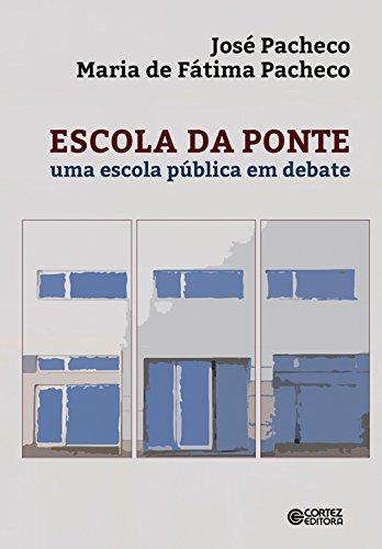 Escola da ponte: Uma escola pública em debate (Portuguese Edition)