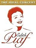 Edith Piaf 'The Ideal concert'