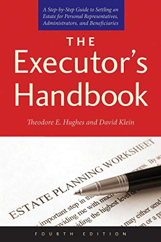 The Executor's Handbook: A Step-by-Step Guide to Settling an Estate for Personal Representatives,...