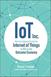 Book cover for 'IoT Inc. How Your Company Can Use the Internet of Things to Win in the Outcome Economy'