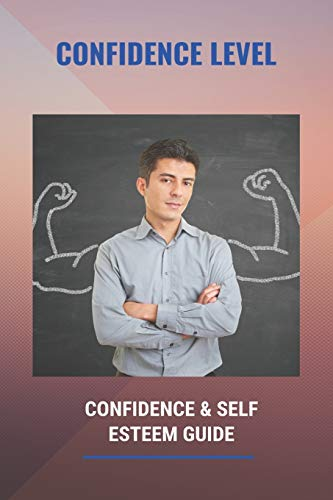 Confidence Level: Confidence & Self Esteem Guide: Another Word For Self Doubt