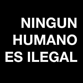 Ningun Humano Es Ilegal (feat. Sara Rebecca)