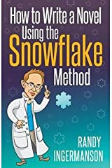 How to Write a Novel Using the Snowflake Method (Paperback)--by Randy Ingermanson [2014 Edition] Paperback