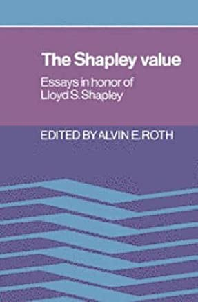[(The Shapley Value : Essays in Honor of Lloyd S. Shapley)] [Edited by Alvin E. Roth] published on (February, 2003)
