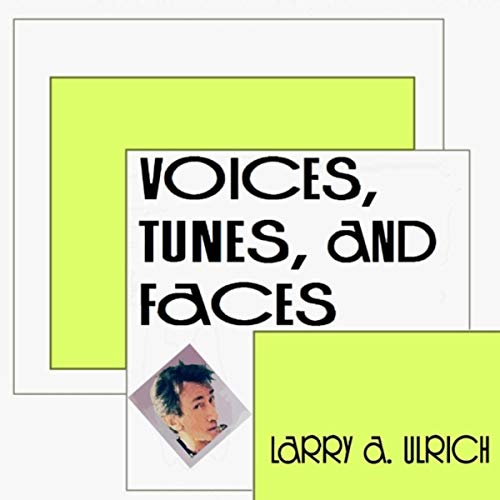 Voices, Tunes and Faces