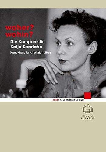 Woher? Wohin?: Die Komponistin Kaija Saariaho (edition neue zeitschrift für musik)