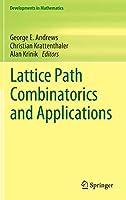 Lattice Path Combinatorics and Applications (Developments in Mathematics (58))