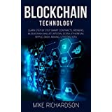 Blockchain Technology: Learn Step by Step Smart Contracts, Monero, Blockchain Wallet, Bitcoin, Zcash, Ethereum, Ripple, Dash, Mining, Litecoin, IOTA (Work From Home Book 4) (English Edition)