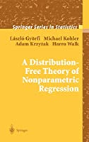 A Distribution-Free Theory of Nonparametric Regression (Springer Series in Statistics)