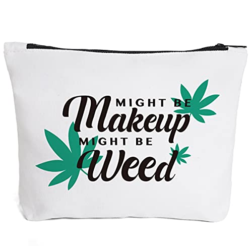 Funny Marijuana Weed Leaf Makeup Cosmetic Bag Zipper Pouch | Might Be Makeup Might Be Weed Cosmetic Travel Bag Toiletry Make-Up Case Multifunction Pouch Gifts for Women Stoner Friend
