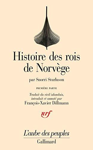 Histoire des rois de Norvège (Tome 1-Des origines mythiques de la dynastie à la bataille de Svold)