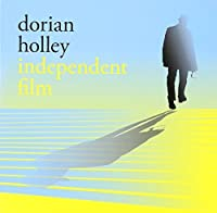Independent Film by Dorian Holley (2008-05-03)