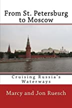 From St. Petersburg to Moscow: Cruising Russia's Waterways
