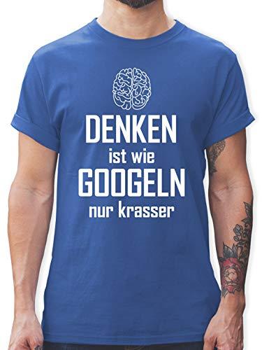 Sprüche - Denken ist wie Googeln nur krasser - L - Royalblau - Shirt mit Spruch männer - L190 - Tshirt Herren und Männer T-Shirts