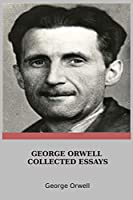 George Orwell Collected Essays