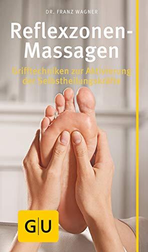 Reflexzonen-Massage: Grifftechniken zur Aktivierung der Selbstheilungskräfe (GU Kompass Gesundheit)