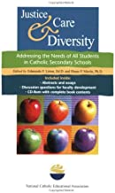 Justice, Care & Diversity: Addressing the Needs of All Students in Catholic Secondary Schools by Edmundo F. Litton (2009-01-15)