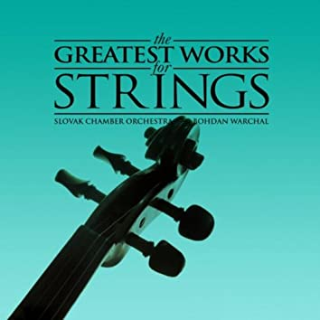 The Greatest Works for Strings