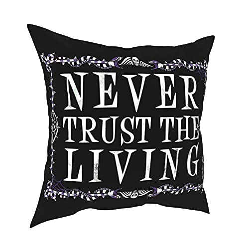 Funda Almohada Cuadrada Makura Never Trust The Living Beetlejuice Creepy Cute Goth Occult Pillow Cushion Cover Living Room Sofa Cover Bedside Large Backrest Cover Office Without Core allSeasons