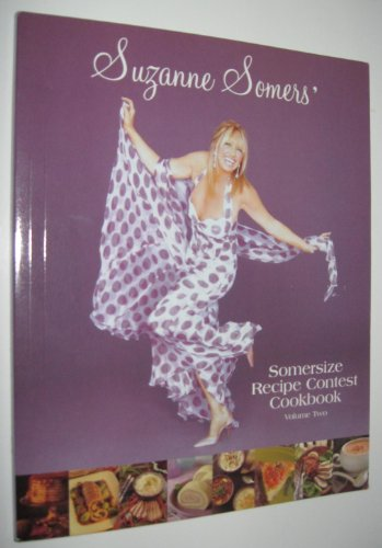Suzanne Somers' Somersize Recipe Contest Cookbook Volume Two