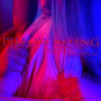 Pillow Biting