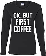 OK, But First Coffee Long Sleeve T-Shirt Coffee Drinker Black L