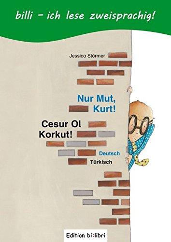 Nur Mut, Kurt!: Kinderbuch Deutsch-Türkisch mit Leserätsel