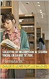 SOLICITUD DE INSCRIPCIÓN AL SEGURO SOCIAL EN LA QUE SE PIDE : Formulario. (Spanish Edition)
