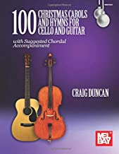 100 Christmas Carols and Hymns for Cello and Guitar