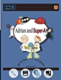 Adrian and Super-A Go to Bed and Visit Space: Life Skills for Children with Autism & ADHD - Jessica Jensen