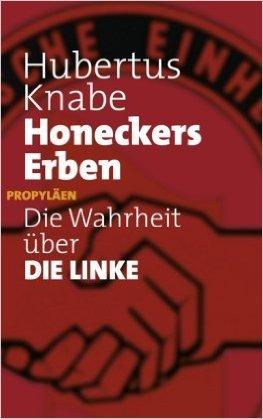 Honeckers Erben: Die Wahrheit Ÿber DIE LINKE ( 11. MŠrz 2009 )