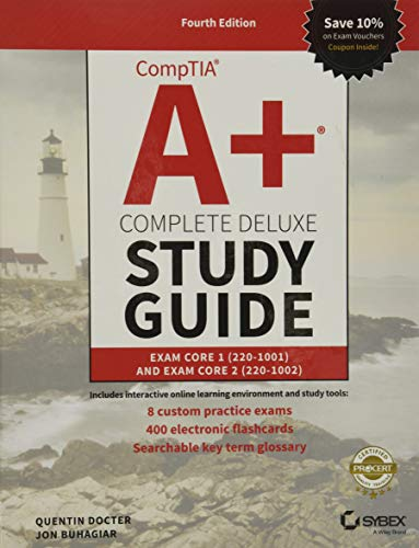 CompTIA A+ Complete Deluxe Study Guide: Exam Core 1 220-1001 and Exam Core 2 220-1002