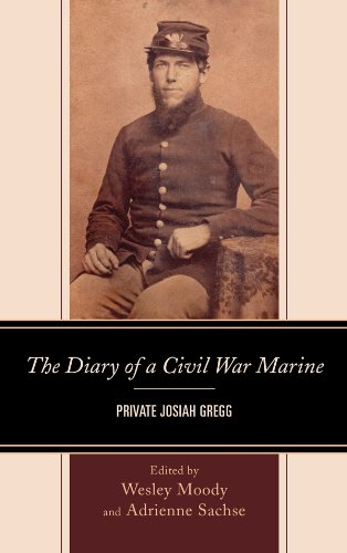 The Diary of a Civil War Marine: Private Josiah Gregg (English Edition)