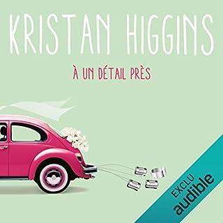 À un détail près     Blue Heron 1              De :                                                                                                                                 Kristan Higgins                               Lu par :                                                                                                                                 Juliette Croizat                      Durée : 13 h et 49 min     62 notations     Global 4,1