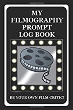My Filmography Prompt Log Book: Prompt Log Book for all those whom want to be a Film Critic etc - Black Cover