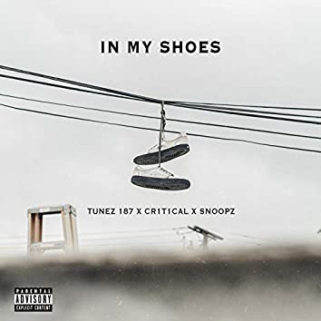 IN MY Shoes (feat. Critical & Snoopz)
