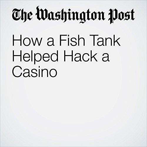 How a Fish Tank Helped Hack a Casino copertina