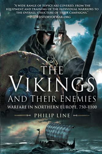 Vikings and Their Enemies: Warfare in Northern Europe, 750–1100