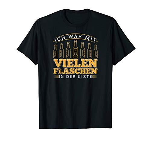 Ich War Schon Mit Vielen Flaschen In Der Kiste Bier Spruch T-Shirt