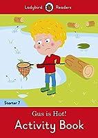 Gus is Hot! Activity Book - Ladybird Readers Starter Level 7