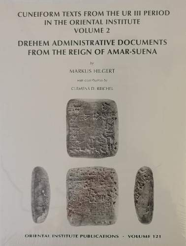 Cuneiform Texts from the Ur III Period in the Oriental Institute, Volume 2: Drehem Administrative Documents from the Reign of Amar-Suena (Oriental Institute Publications)