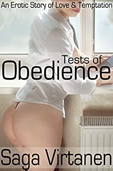 Tests of Obedience: A Young Wife's Forbidden Choice Between Loving Her Husband and Obeying Her Lesbian Boss (Lesbian Temptation Erotica) by [Saga Virtanen]