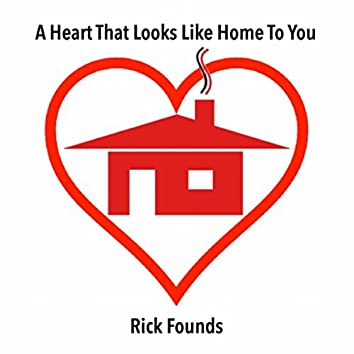 A Heart That Looks Like Home to You