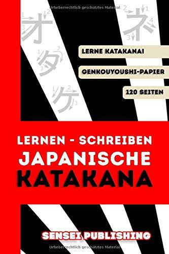 Lernen - Schreiben Japanische Katakana: Genkouyoushi Notizbuch zum  japanischen Alphabets zu lernen und der katakana-Zeichen für Studenten und Anfänger